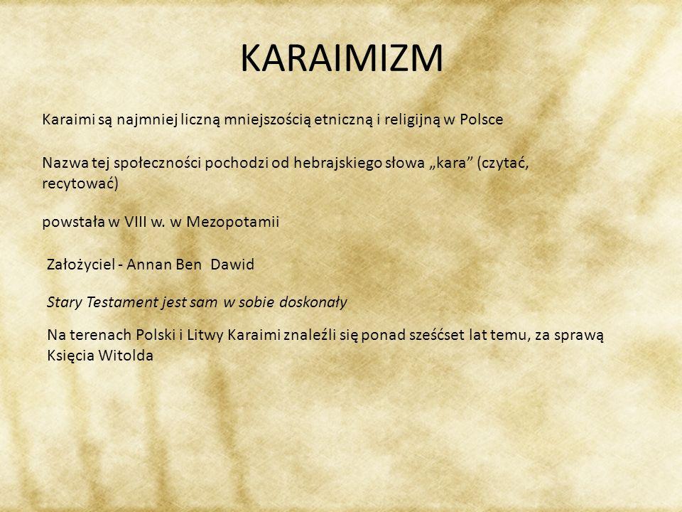 KARAIMIZM Karaimi są najmniej liczną mniejszością etniczną i religijną w Polsce Nazwa tej społeczności pochodzi od hebrajskiego słowa kara (czytać, re