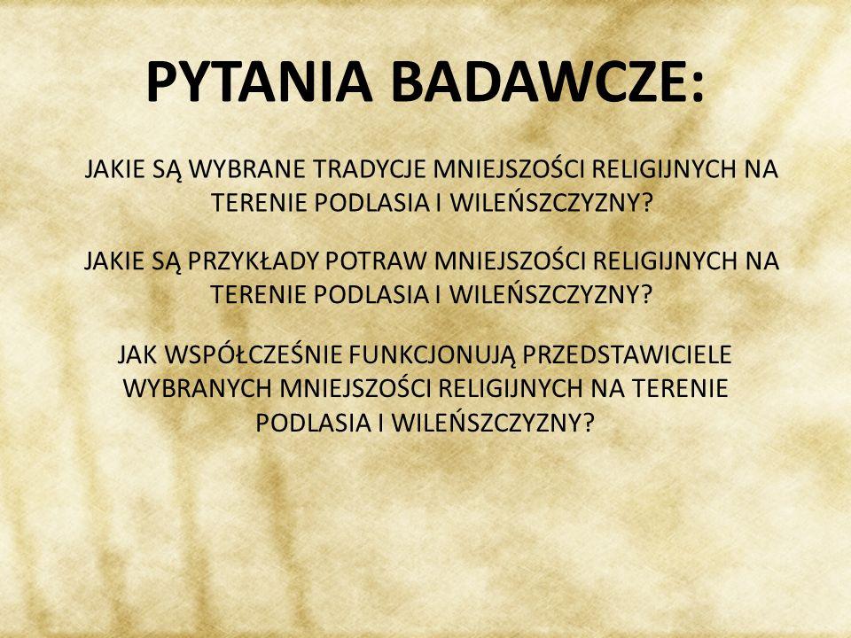 PRAWOSŁAWIE ~Weronika Dyczek ISLAM (TATARZY) ~Ada Gradzikiewicz JUDAIZM ~Magda Dzidek KARAIMIZM ~Weronika Nowak PODZIAŁ PRACY: