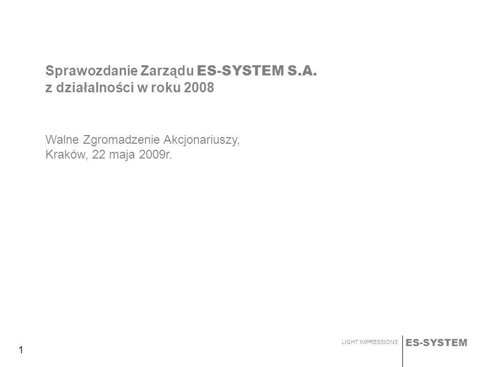 ES-SYSTEM LIGHT IMPRESSIONS 2 Najważniejsze dane finansowe na dzień 31 grudnia 2008 roku dla ES-SYSTEM S.A.