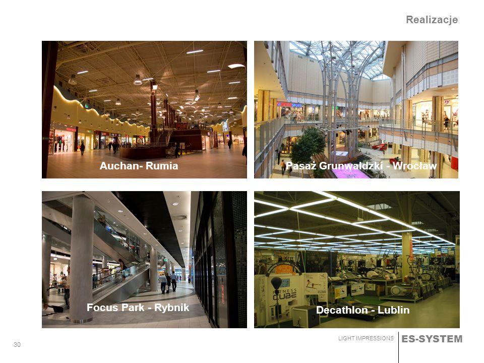 ES-SYSTEM LIGHT IMPRESSIONS 30 Realizacje Auchan- RumiaPasaż Grunwaldzki - Wrocław Focus Park - Rybnik Decathlon - Lublin