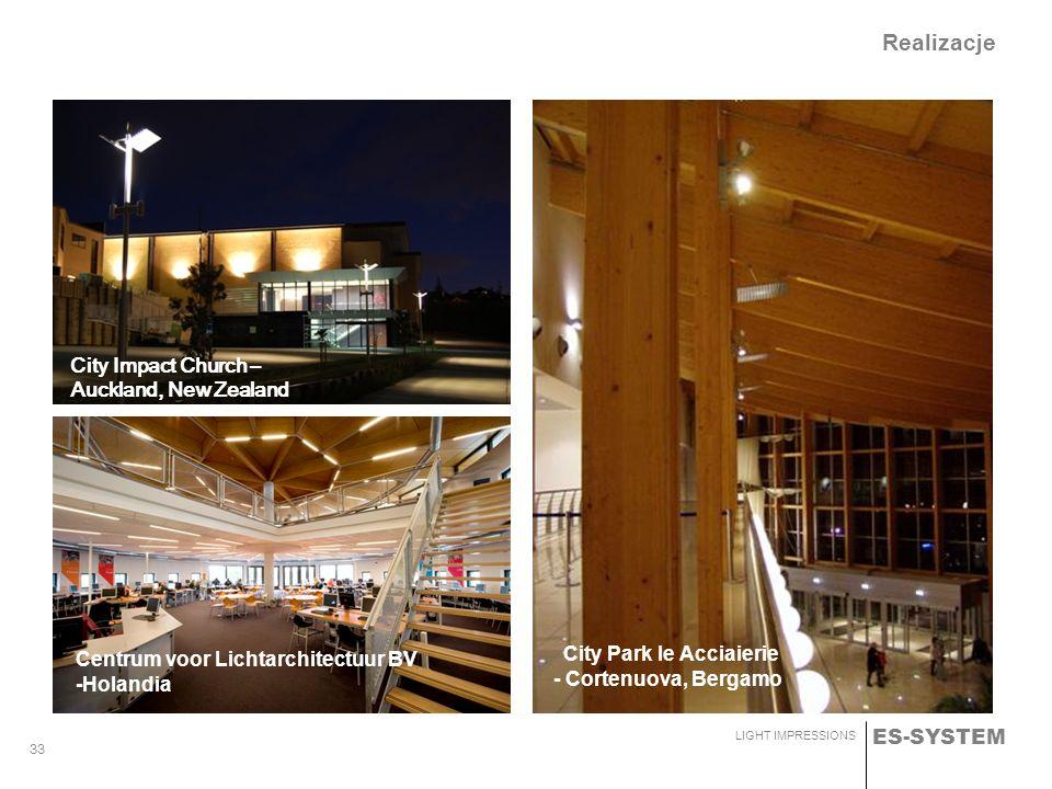 ES-SYSTEM LIGHT IMPRESSIONS 33 Realizacje City Impact Church – Auckland, New Zealand City Park le Acciaierie - Cortenuova, Bergamo Centrum voor Lichta