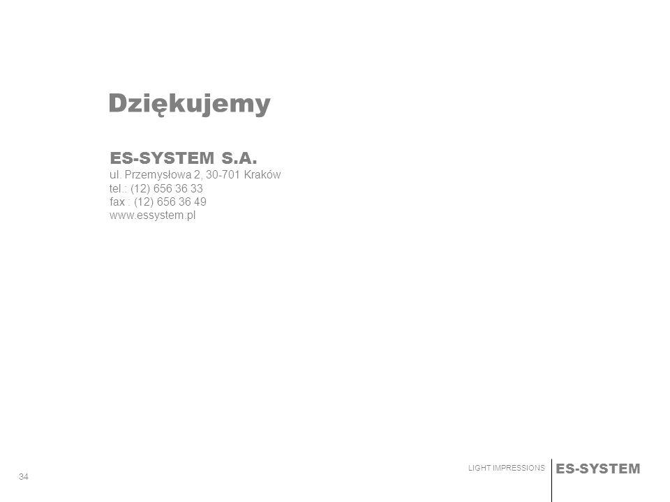 ES-SYSTEM LIGHT IMPRESSIONS 34 Dziękujemy ES-SYSTEM S.A. ul. Przemysłowa 2, 30-701 Kraków tel.: (12) 656 36 33 fax : (12) 656 36 49 www.essystem.pl