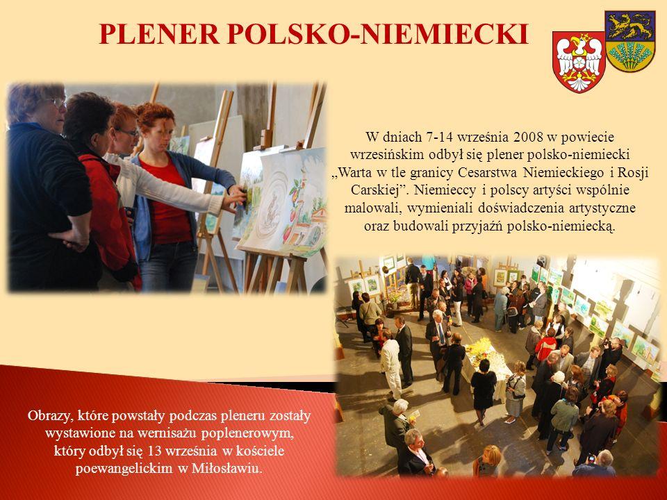 PLENER POLSKO-NIEMIECKI W dniach 7-14 września 2008 w powiecie wrzesińskim odbył się plener polsko-niemiecki Warta w tle granicy Cesarstwa Niemieckieg