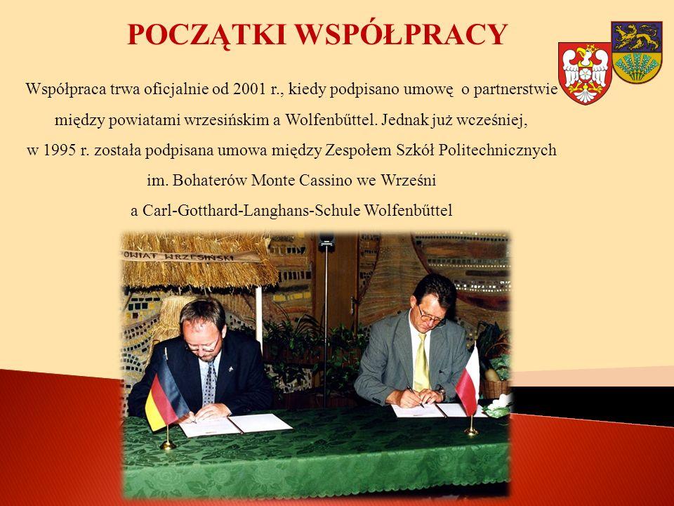 POCZĄTKI WSPÓŁPRACY Współpraca trwa oficjalnie od 2001 r., kiedy podpisano umowę o partnerstwie między powiatami wrzesińskim a Wolfenbűttel. Jednak ju