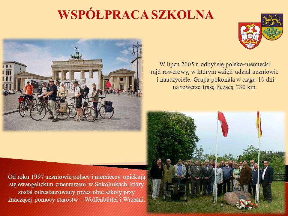 WSPÓŁPRACA SZKOLNA W lipcu 2005 r. odbył się polsko-niemiecki rajd rowerowy, w którym wzięli udział uczniowie i nauczyciele. Grupa pokonała w ciągu 10