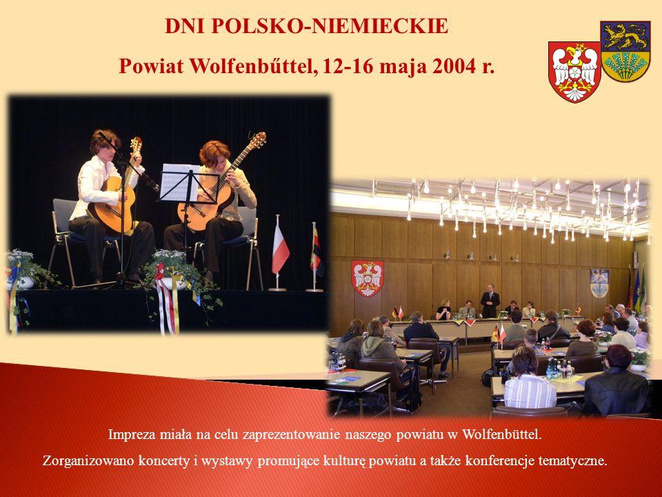 Impreza miała na celu zaprezentowanie naszego powiatu w Wolfenbüttel. Zorganizowano koncerty i wystawy promujące kulturę powiatu a także konferencje t