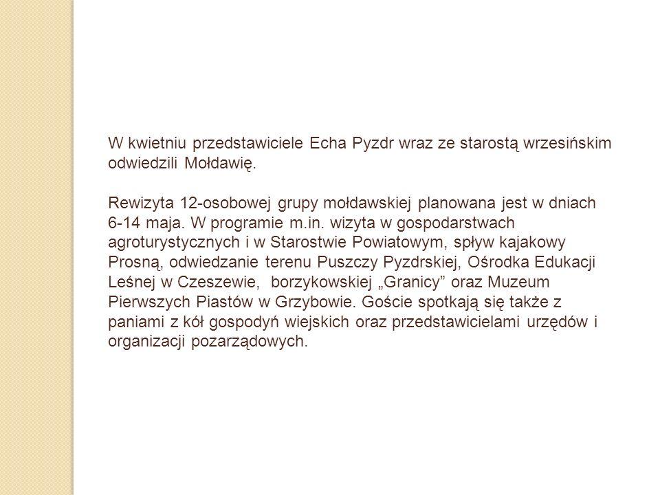 W kwietniu przedstawiciele Echa Pyzdr wraz ze starostą wrzesińskim odwiedzili Mołdawię.