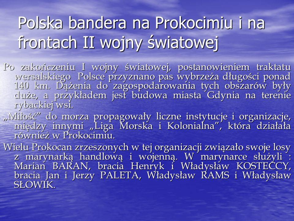 Polska bandera na Prokocimiu i na frontach II wojny światowej Po zakończeniu I wojny światowej, postanowieniem traktatu wersalskiego Polsce przyznano pas wybrzeża długości ponad 140 km.