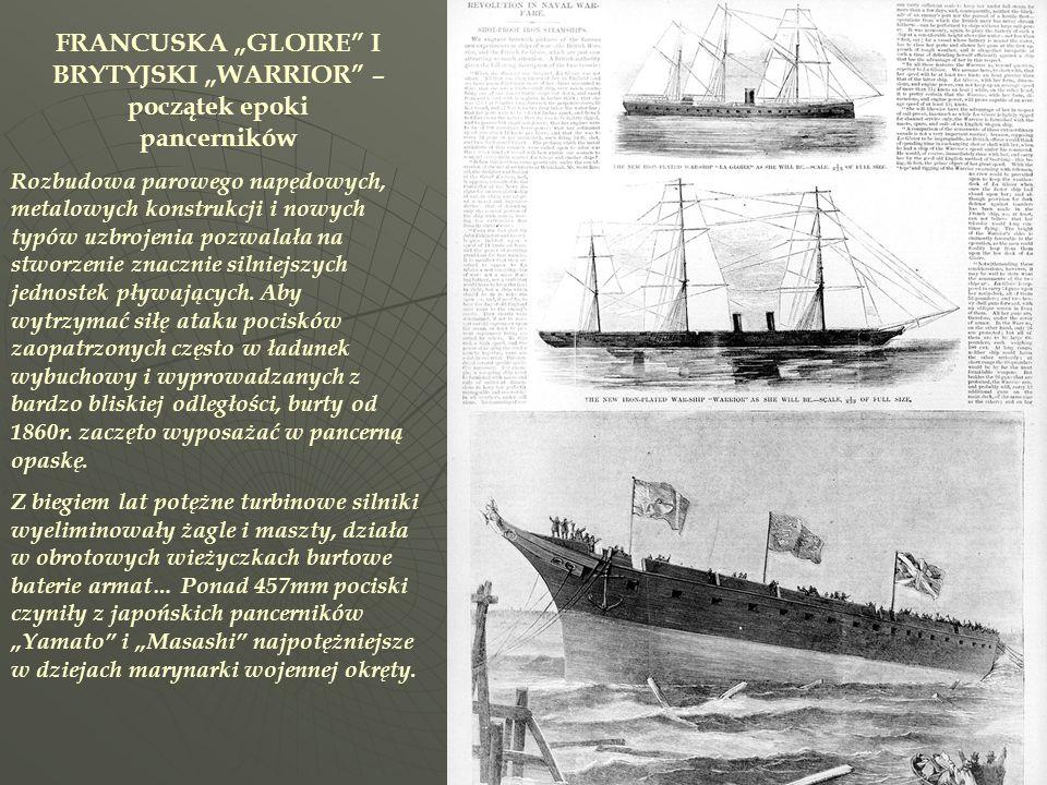 Rozbudowa parowego napędowych, metalowych konstrukcji i nowych typów uzbrojenia pozwalała na stworzenie znacznie silniejszych jednostek pływających. A