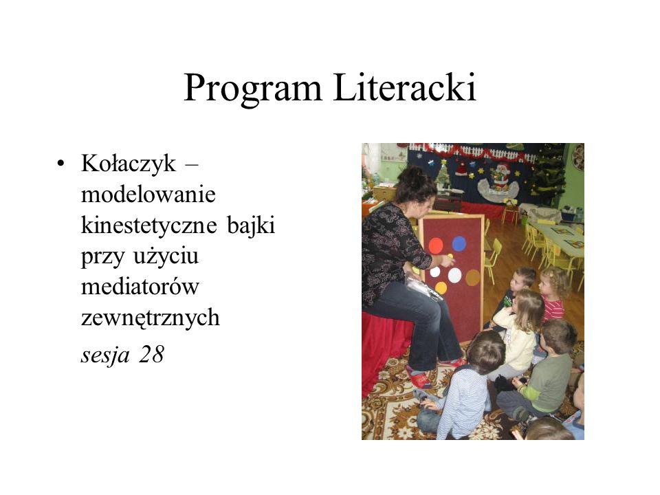 Program Literacki Kołaczyk – modelowanie kinestetyczne bajki przy użyciu mediatorów zewnętrznych sesja 28