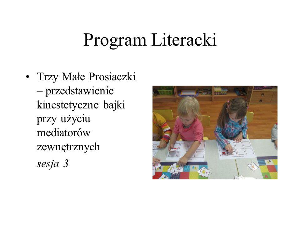Program Literacki Trzy Małe Prosiaczki – przedstawienie kinestetyczne bajki przy użyciu mediatorów zewnętrznych sesja 3
