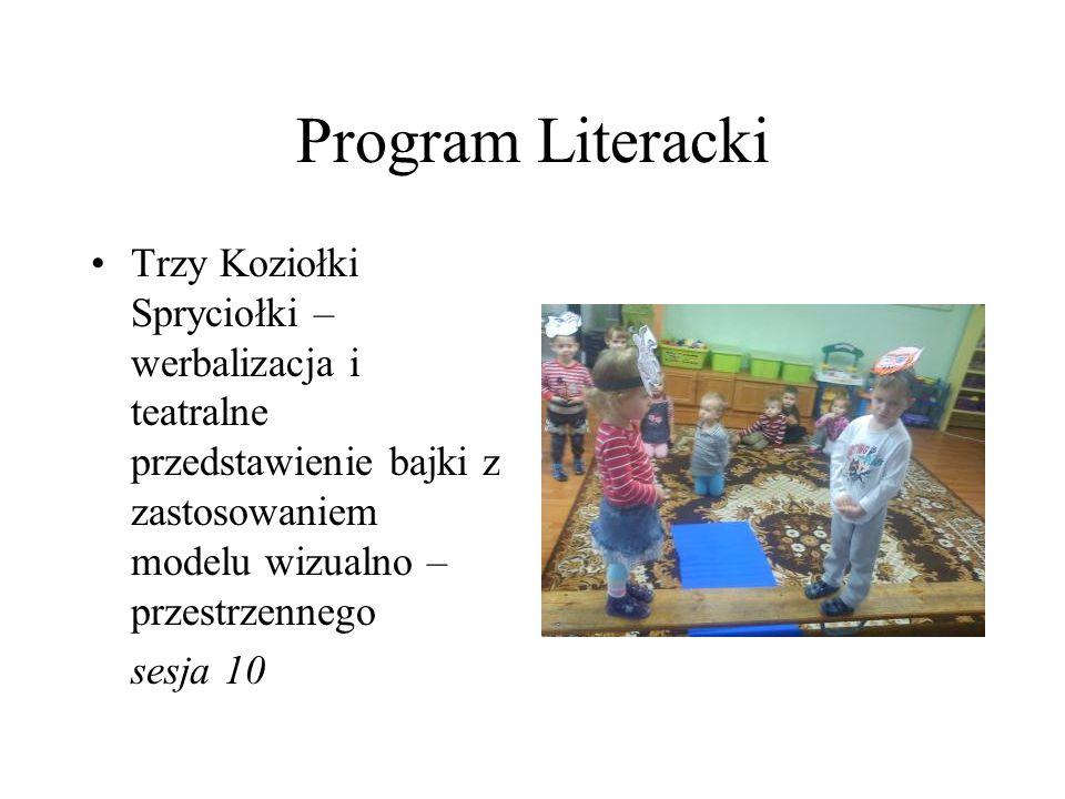 Program Literacki Trzy Koziołki Spryciołki – werbalizacja i teatralne przedstawienie bajki z zastosowaniem modelu wizualno – przestrzennego sesja 10