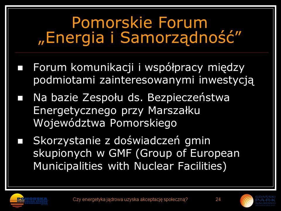 Pomorskie Forum Energia i Samorządność Forum komunikacji i współpracy między podmiotami zainteresowanymi inwestycją Na bazie Zespołu ds. Bezpieczeństw