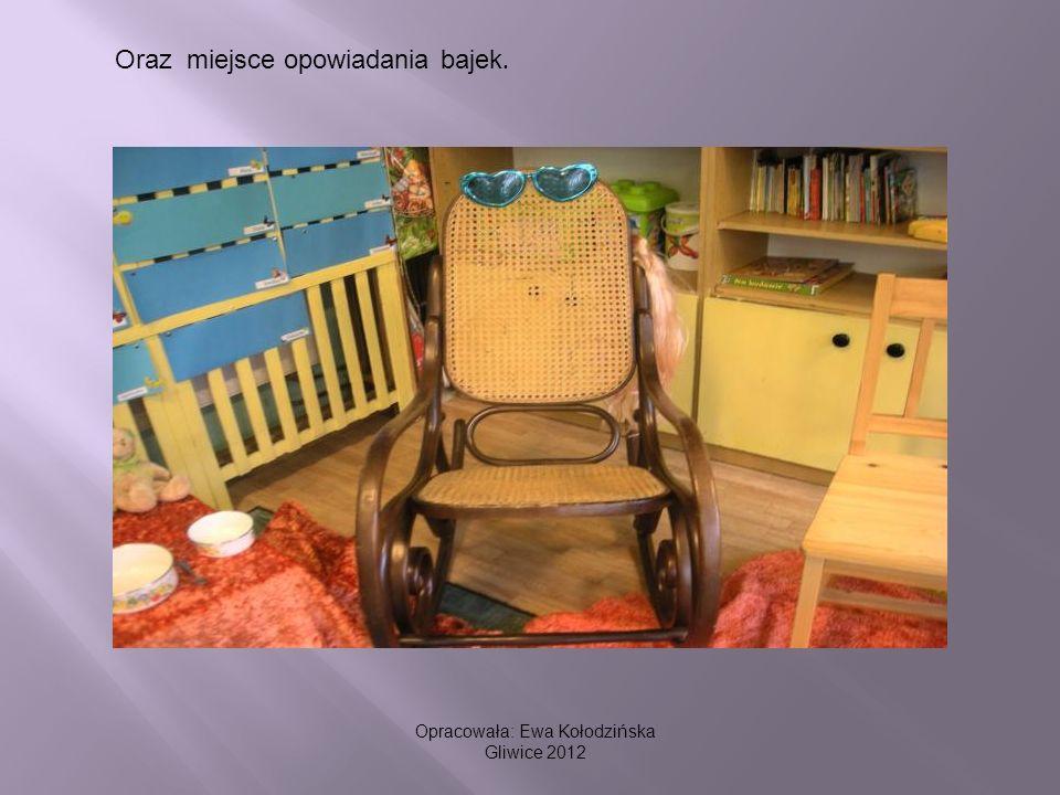 Oraz miejsce opowiadania bajek. Opracowała: Ewa Kołodzińska Gliwice 2012