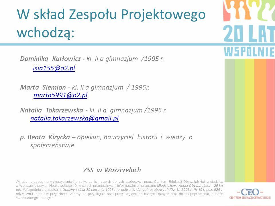 Dominika Karłowicz - kl.II a gimnazjum /1995 r. isia155@o2.pl Marta Siemion - kl.