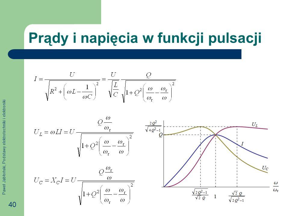 Paweł Jabłoński, Podstawy elektrotechniki i elektroniki 40 Prądy i napięcia w funkcji pulsacji