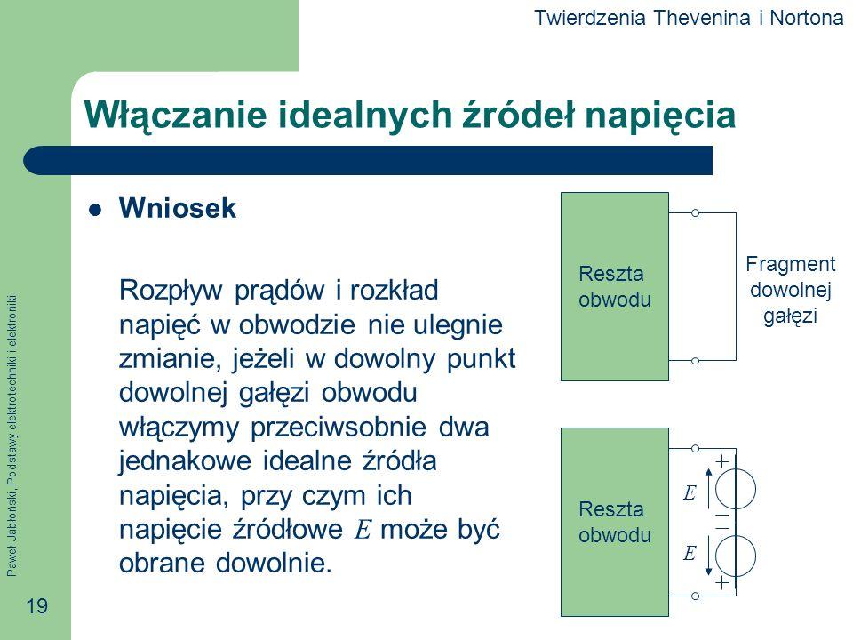Paweł Jabłoński, Podstawy elektrotechniki i elektroniki 19 Włączanie idealnych źródeł napięcia Wniosek Rozpływ prądów i rozkład napięć w obwodzie nie