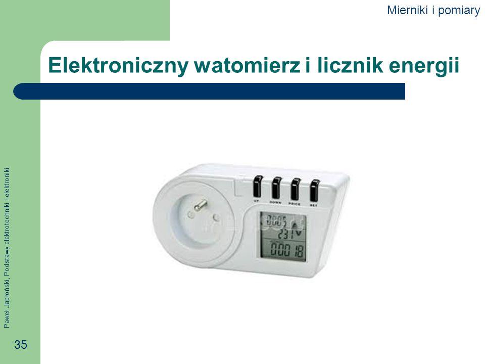 Paweł Jabłoński, Podstawy elektrotechniki i elektroniki 35 Elektroniczny watomierz i licznik energii Mierniki i pomiary