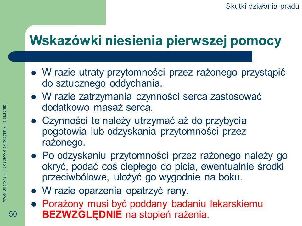 Paweł Jabłoński, Podstawy elektrotechniki i elektroniki 50 Wskazówki niesienia pierwszej pomocy W razie utraty przytomności przez rażonego przystąpić