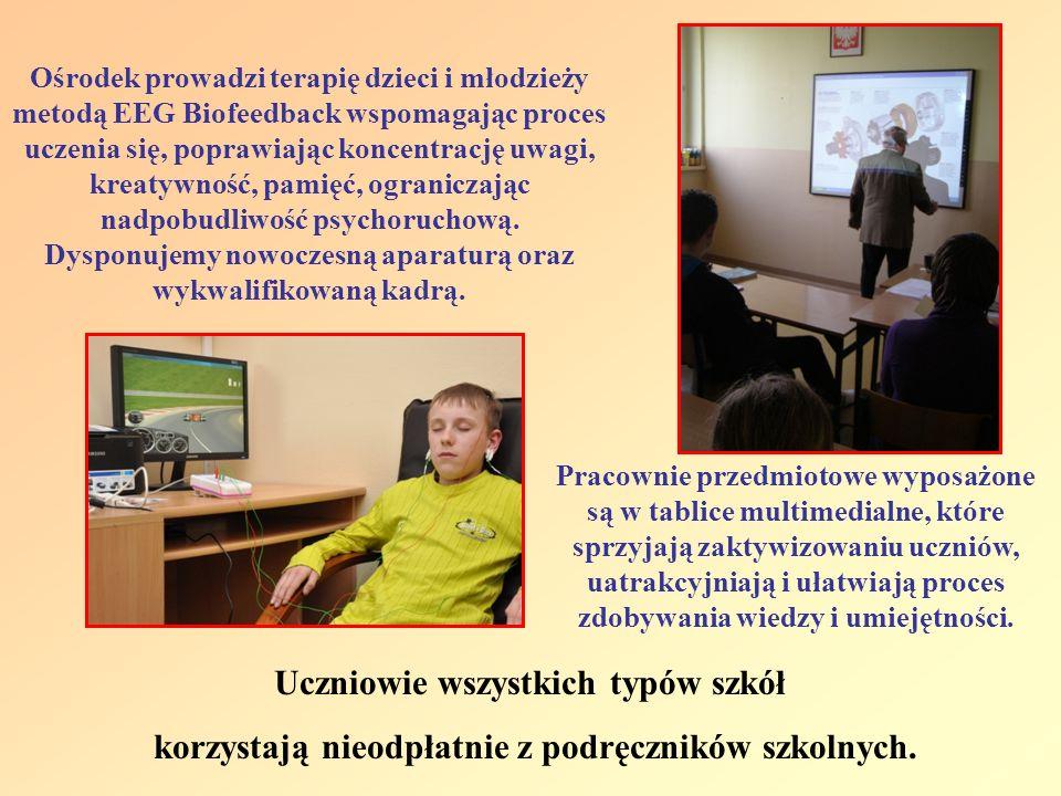 Uczniowie wszystkich typów szkół korzystają nieodpłatnie z podręczników szkolnych. Ośrodek prowadzi terapię dzieci i młodzieży metodą EEG Biofeedback
