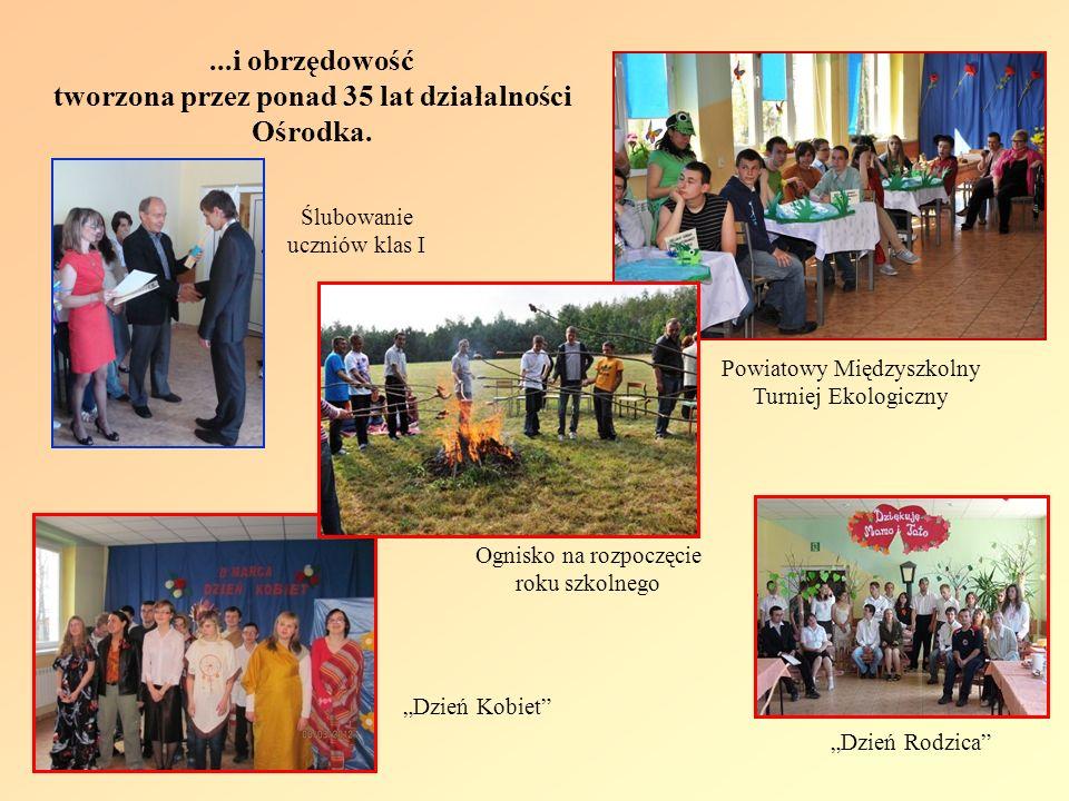 Dzień Rodzica Ognisko na rozpoczęcie roku szkolnego Powiatowy Międzyszkolny Turniej Ekologiczny Dzień Kobiet...i obrzędowość tworzona przez ponad 35 l
