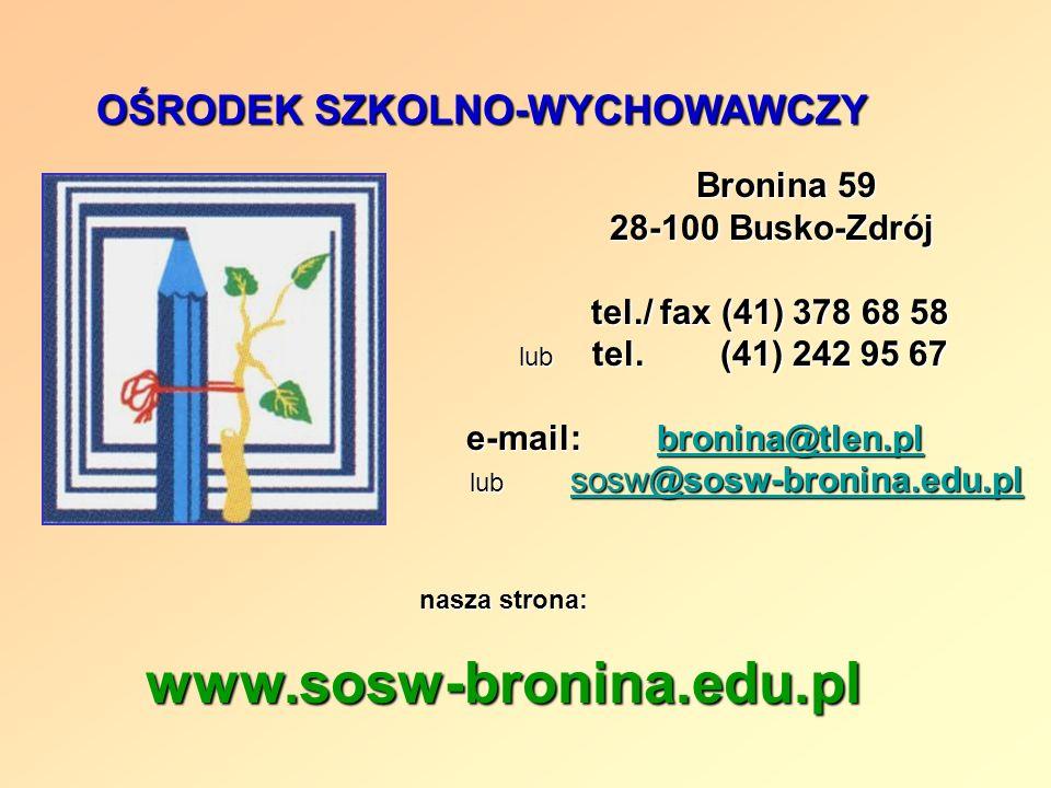 Bronina 59 Bronina 59 28-100 Busko-Zdrój 28-100 Busko-Zdrój tel./ fax (41) 378 68 58 tel./ fax (41) 378 68 58 lub tel. (41) 242 95 67 lub tel. (41) 24