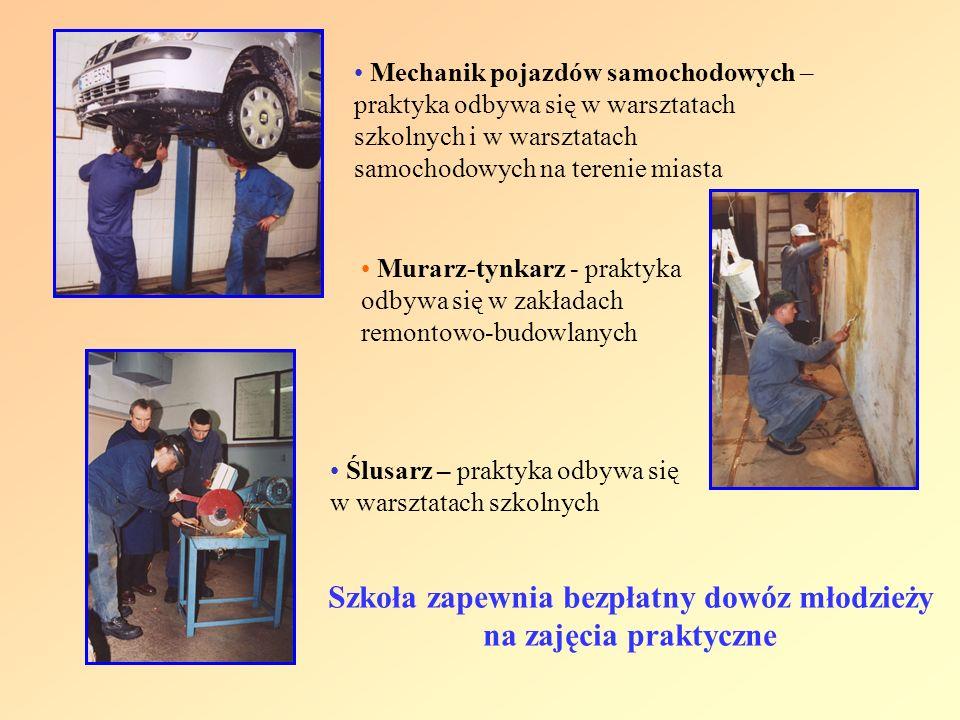 Mechanik pojazdów samochodowych – praktyka odbywa się w warsztatach szkolnych i w warsztatach samochodowych na terenie miasta Murarz-tynkarz - praktyk
