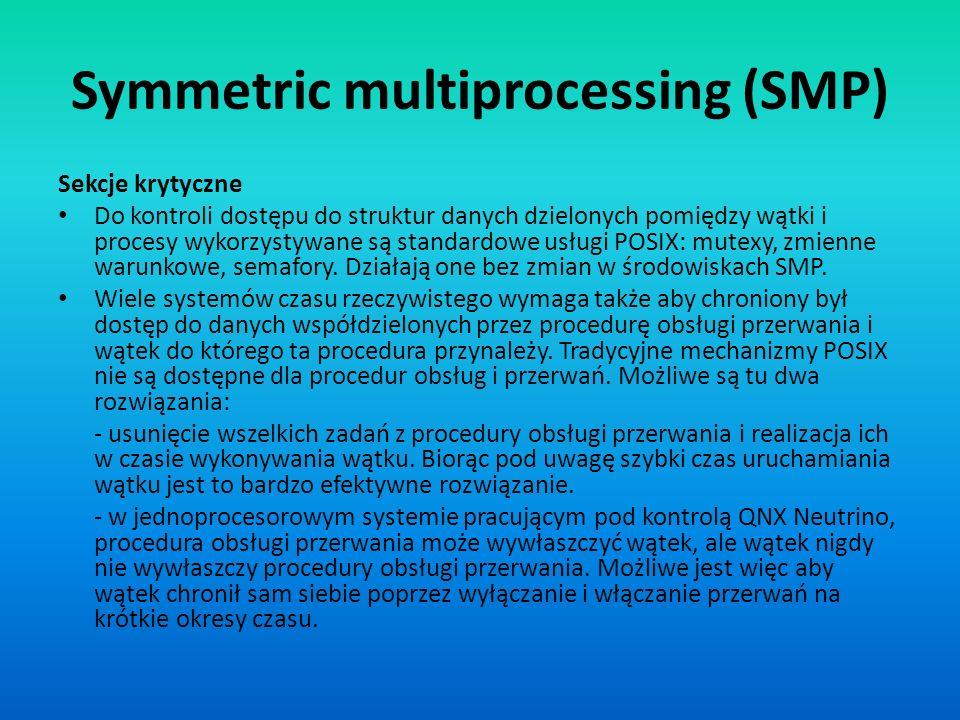 Symmetric multiprocessing (SMP) Sekcje krytyczne Do kontroli dostępu do struktur danych dzielonych pomiędzy wątki i procesy wykorzystywane są standard