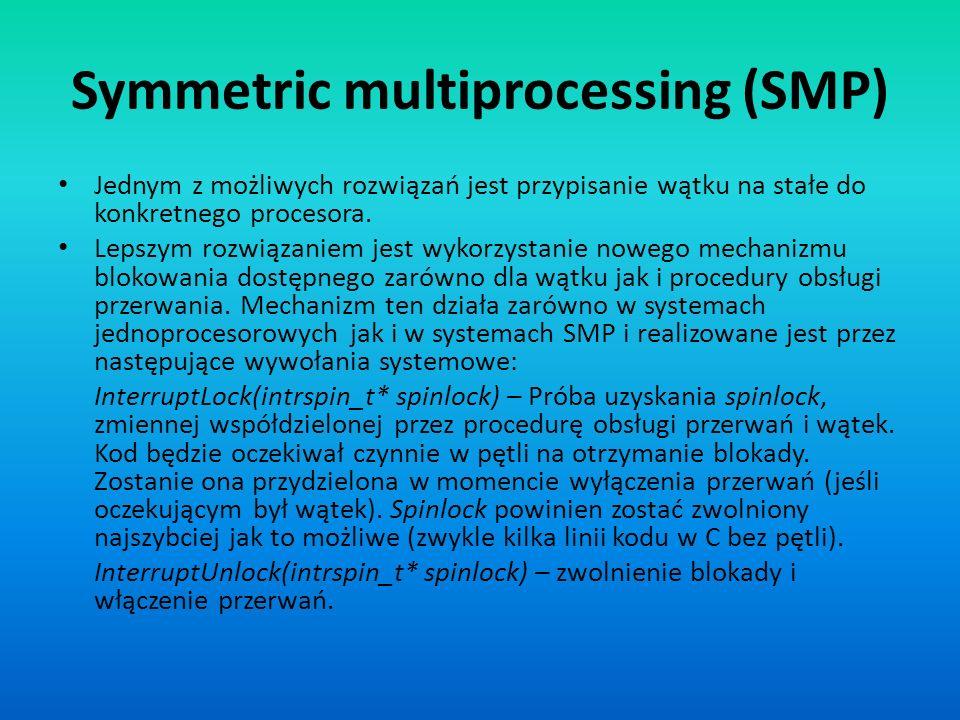 Symmetric multiprocessing (SMP) Jednym z możliwych rozwiązań jest przypisanie wątku na stałe do konkretnego procesora. Lepszym rozwiązaniem jest wykor