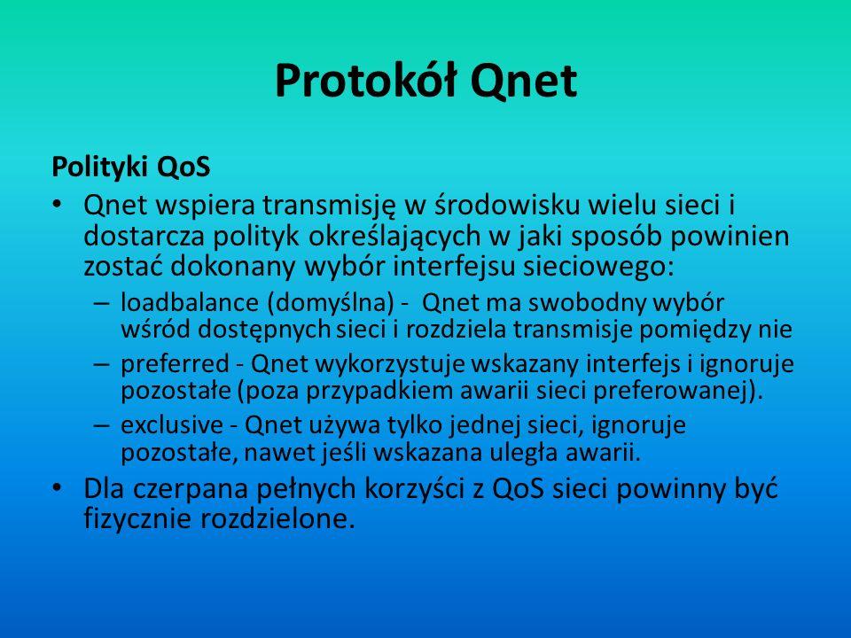 Protokół Qnet Polityki QoS Qnet wspiera transmisję w środowisku wielu sieci i dostarcza polityk określających w jaki sposób powinien zostać dokonany w