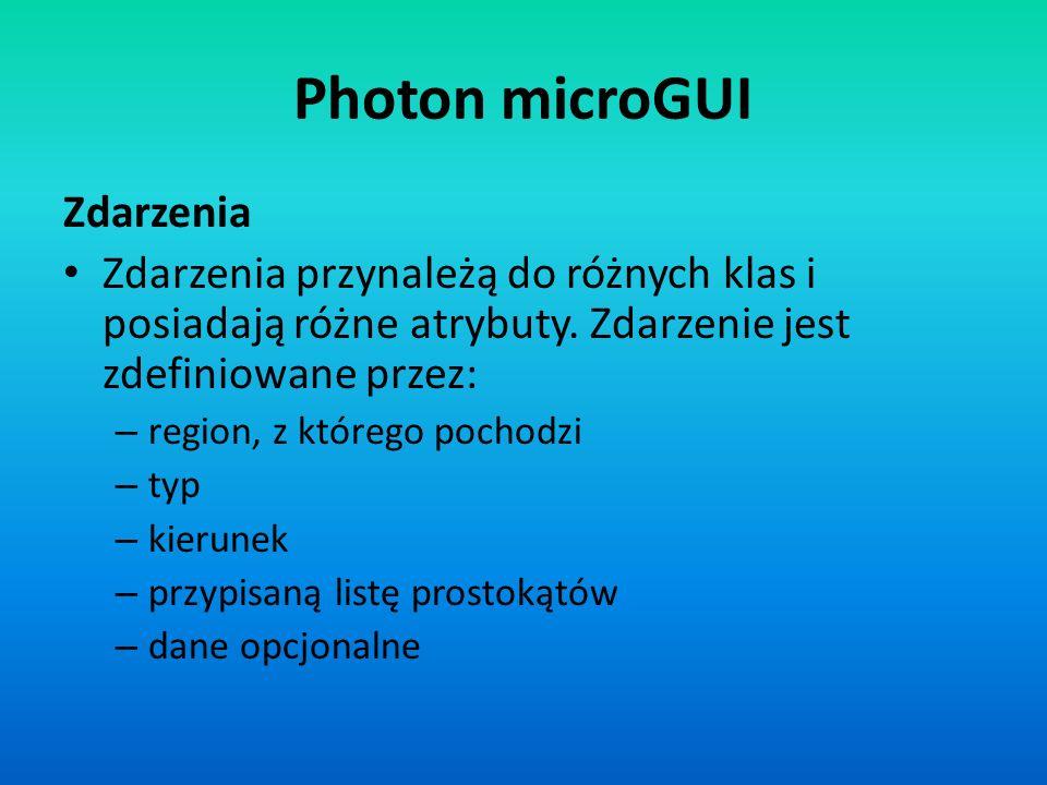 Photon microGUI Zdarzenia Zdarzenia przynależą do różnych klas i posiadają różne atrybuty. Zdarzenie jest zdefiniowane przez: – region, z którego poch