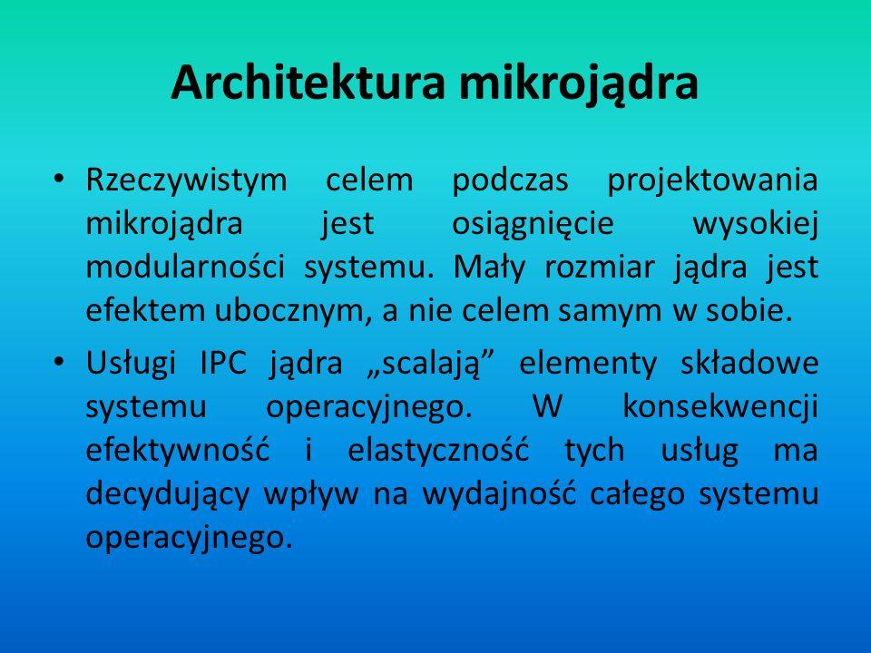 Rzeczywistym celem podczas projektowania mikrojądra jest osiągnięcie wysokiej modularności systemu. Mały rozmiar jądra jest efektem ubocznym, a nie ce