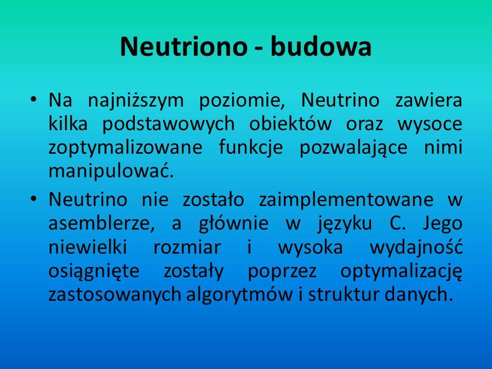 Neutriono - budowa Na najniższym poziomie, Neutrino zawiera kilka podstawowych obiektów oraz wysoce zoptymalizowane funkcje pozwalające nimi manipulow