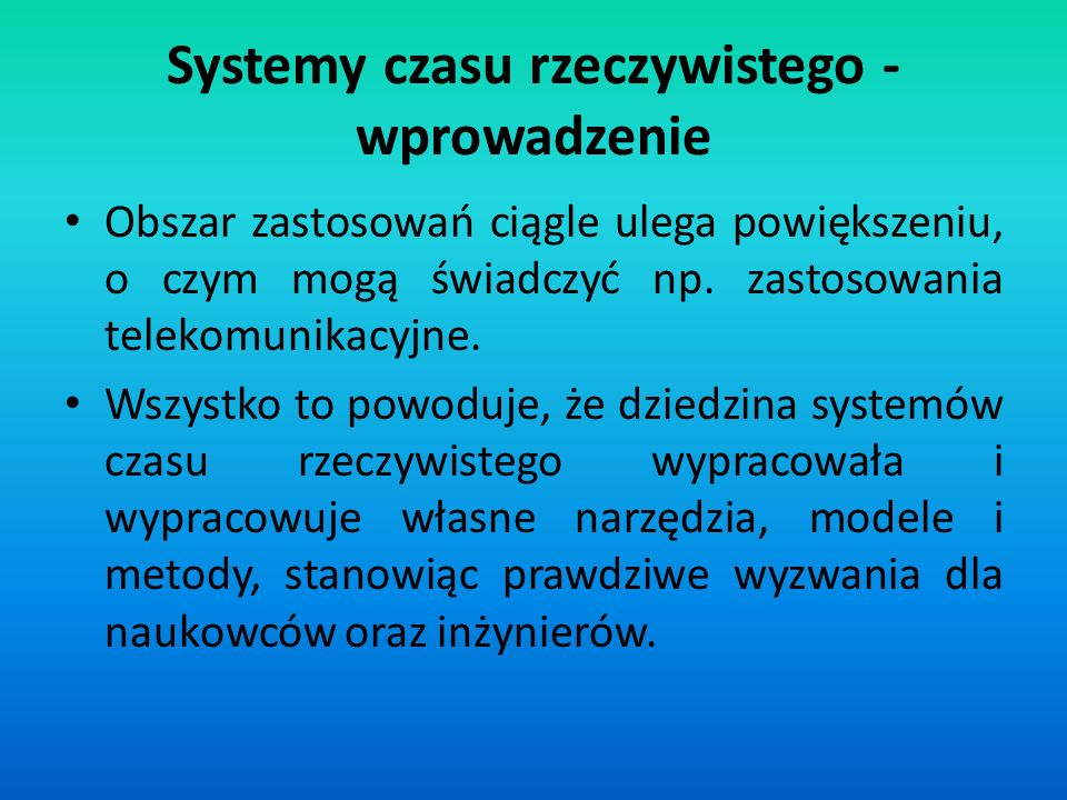 Systemy czasu rzeczywistego - wprowadzenie System operacyjny czasu rzeczywistego (ang.