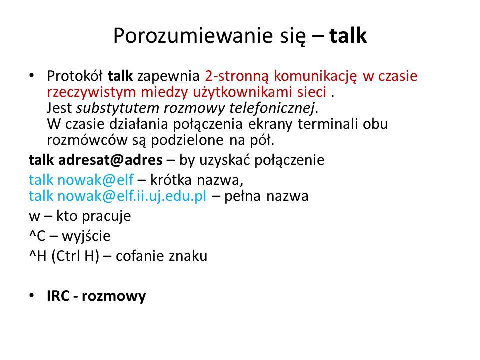 Porozumiewanie się – talk Protokół talk zapewnia 2-stronną komunikację w czasie rzeczywistym miedzy użytkownikami sieci. Jest substytutem rozmowy tele