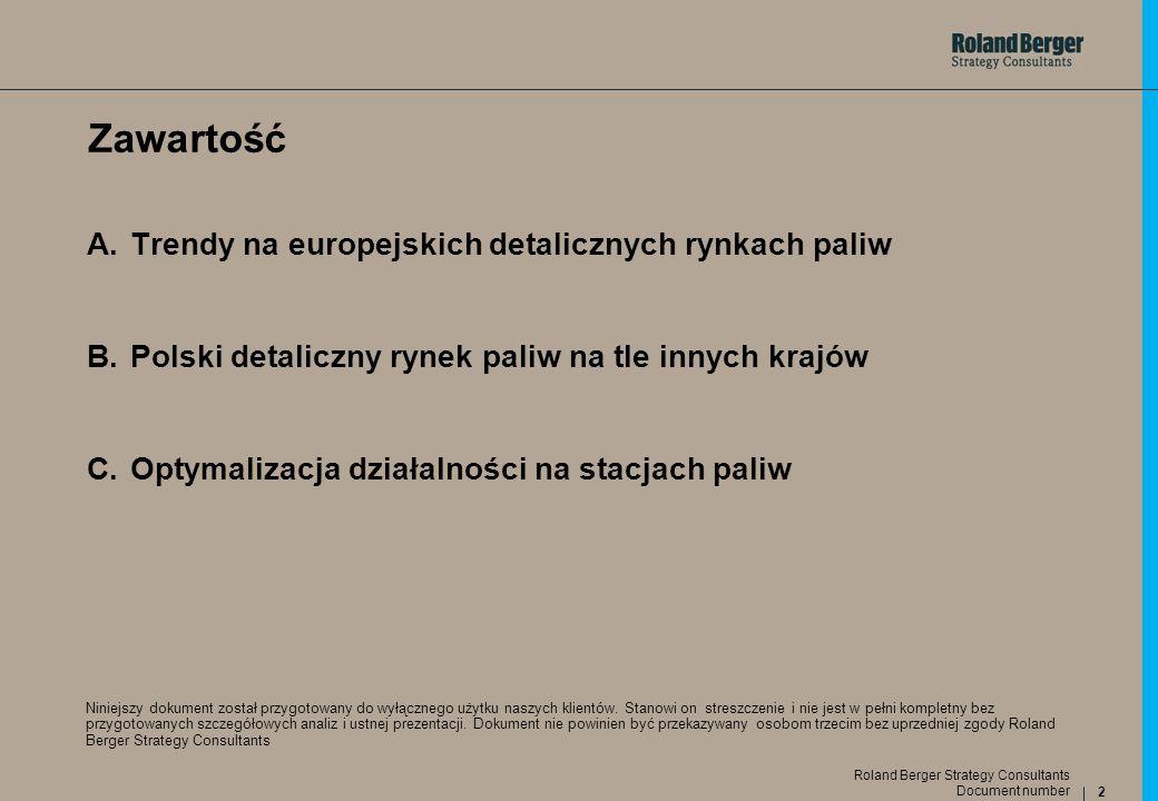 2 Document number Roland Berger Strategy Consultants Zawartość A.Trendy na europejskich detalicznych rynkach paliw B.Polski detaliczny rynek paliw na