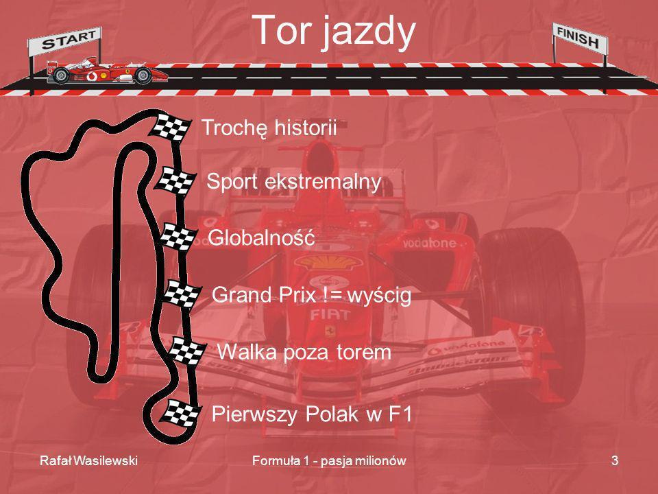 Rafał WasilewskiFormuła 1 - pasja milionów4 Trochę historii lata 20 – 30 XX w., Europa, początki 1950 – pierwszy oficjalny sezon koniec lat 70 – downforce u Lotusa lata 80 – turbodoładowanie (1000KM) od 1984 – potrójna dominacja 1999-2004 – dominacja Ferrari 2005 – najmłodszy Mistrz Świata 2006 – pierwszy Polak w F1