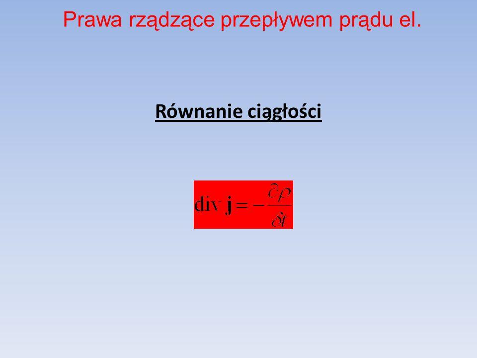 Równanie ciągłości Prawa rządzące przepływem prądu el.