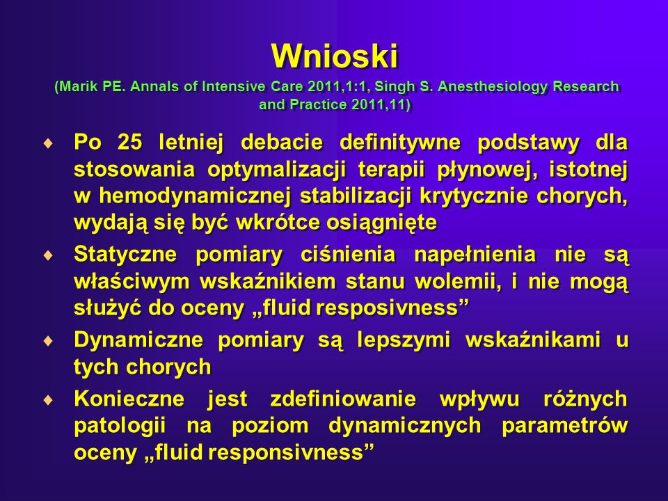 Wnioski (Marik PE. Annals of Intensive Care 2011,1:1, Singh S. Anesthesiology Research and Practice 2011,11) Po 25 letniej debacie definitywne podstaw