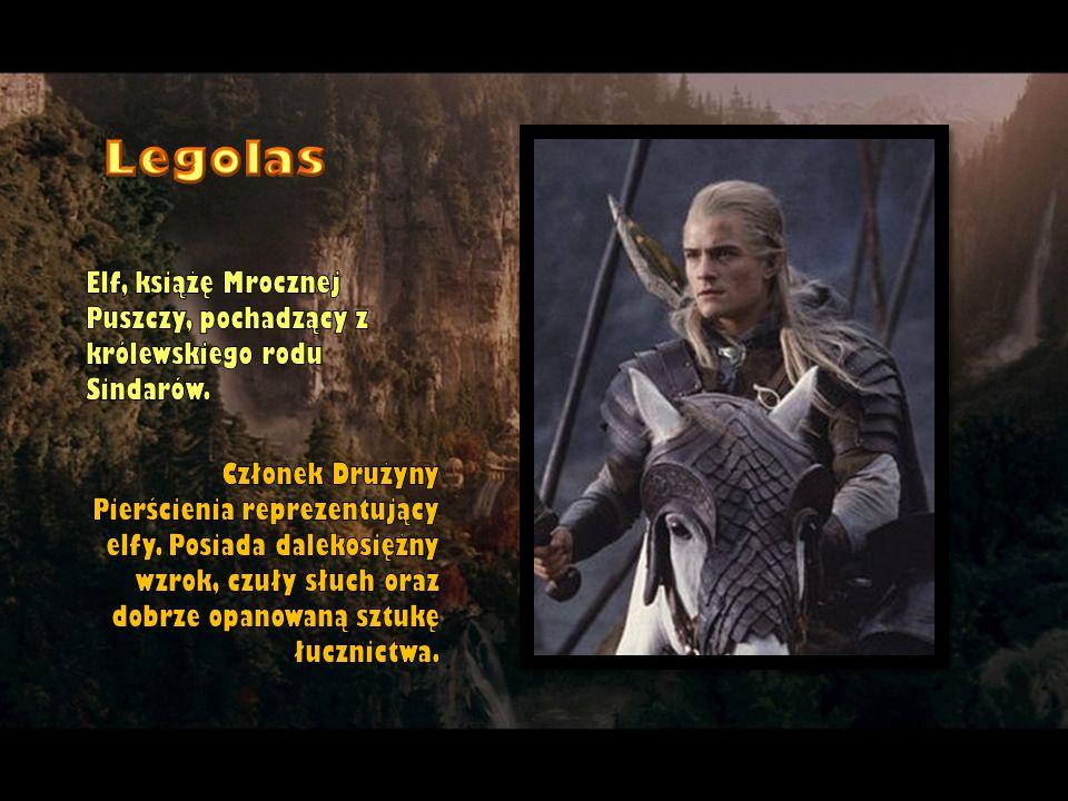 Elf, książę Mrocznej Puszczy, pochadzący z królewskiego rodu Sindarów. Członek Drużyny Pierścienia reprezentujący elfy. Posiada dalekosiężny wzrok, cz