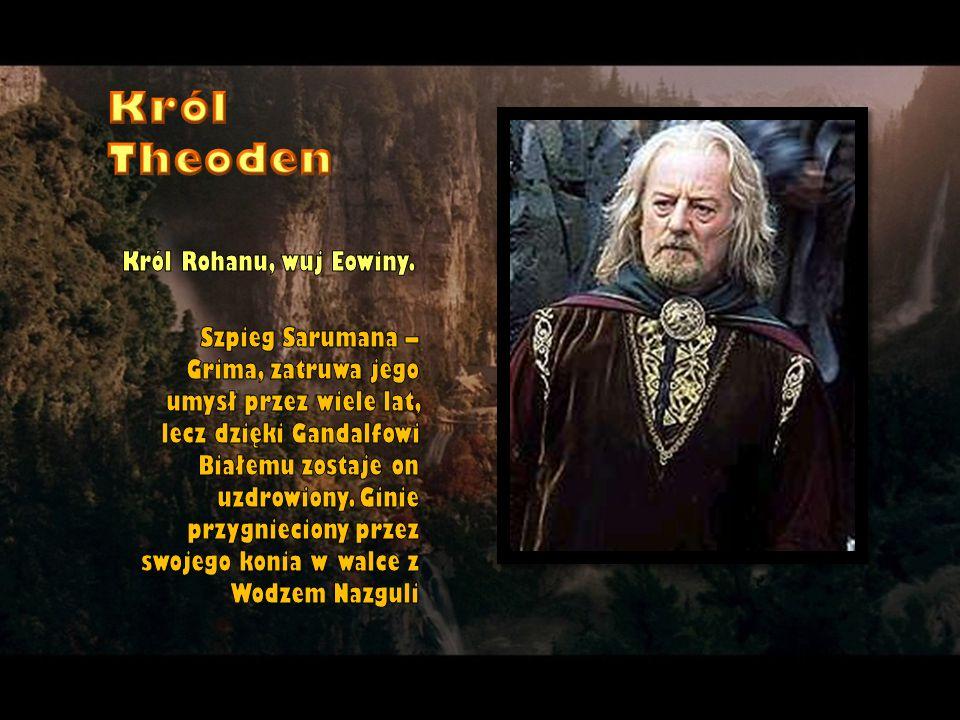 Król Rohanu, wuj Eowiny. Szpieg Sarumana – Grima, zatruwa jego umysł przez wiele lat, lecz dzięki Gandalfowi Białemu zostaje on uzdrowiony. Ginie przy