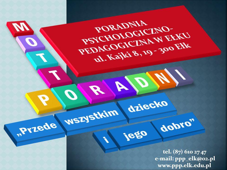 tel. (87) 610 27 47 e-mail: ppp_elk@o2.pl www.ppp.elk.edu.pl