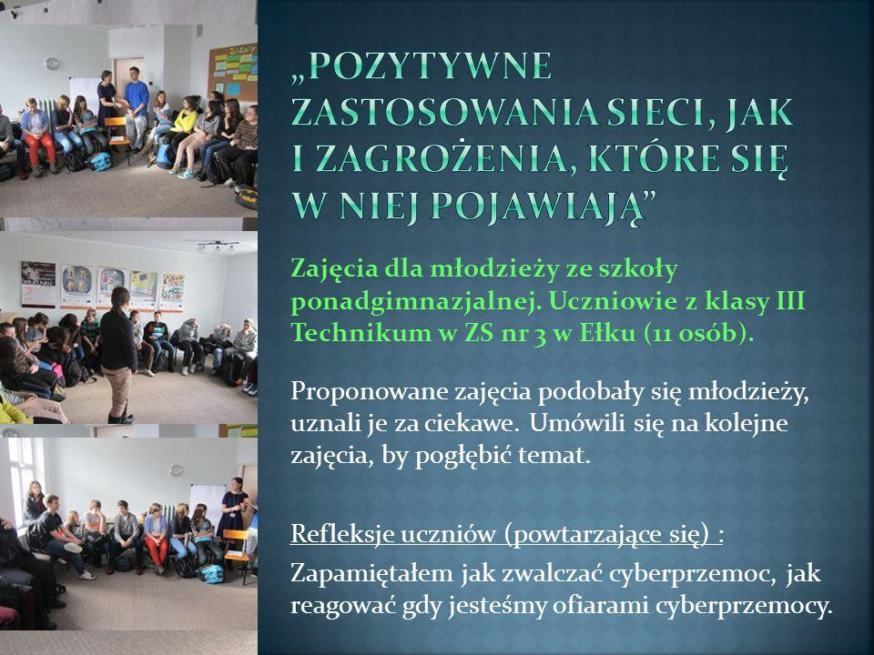 Zajęcia dla młodzieży ze szkoły ponadgimnazjalnej. Uczniowie z klasy III Technikum w ZS nr 3 w Ełku (11 osób). Proponowane zajęcia podobały się młodzi