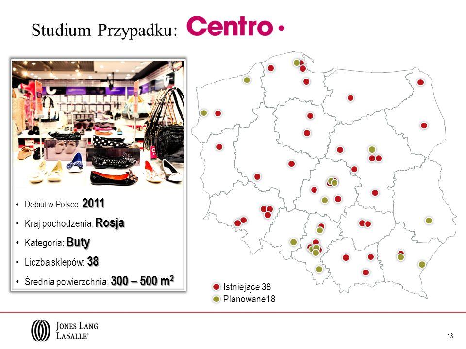13 Studium Przypadku: 13 2011 Debiut w Polsce: 2011 Rosja Kraj pochodzenia: Rosja Buty Kategoria: Buty 38 Liczba sklepów: 38 300 – 500 m 2 Średnia powierzchnia: 300 – 500 m 2 Istniejące 38 Planowane18