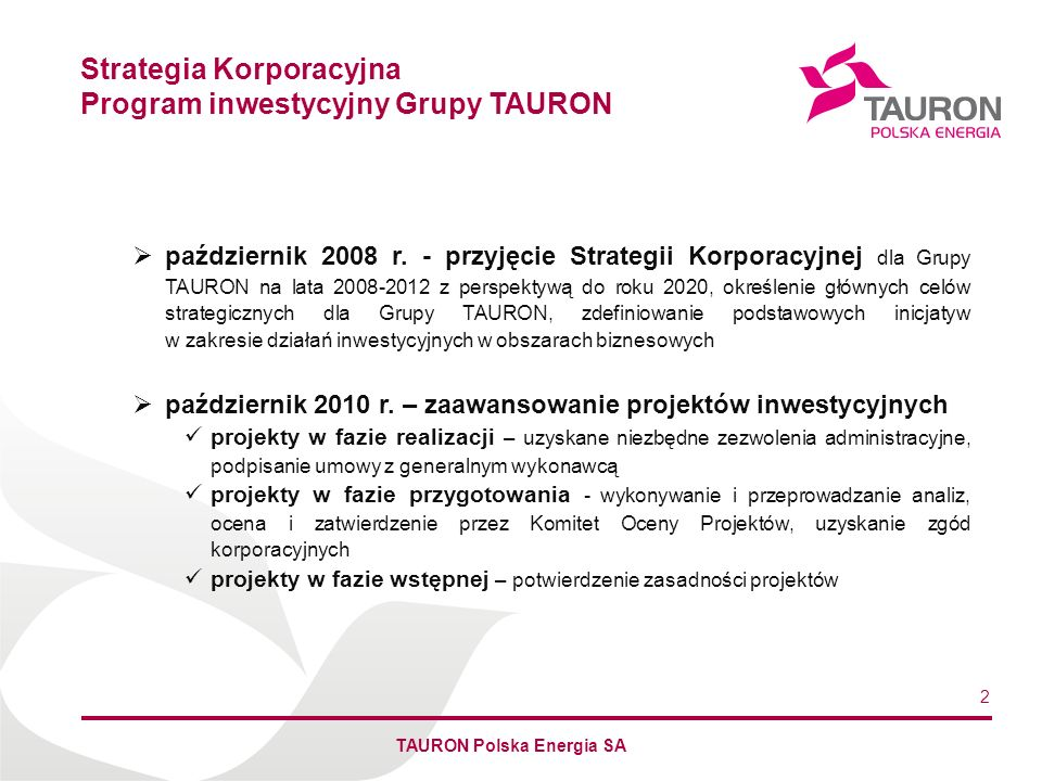 Imię Nazwisko Autora październik 2008 r. - przyjęcie Strategii Korporacyjnej dla Grupy TAURON na lata 2008-2012 z perspektywą do roku 2020, określenie
