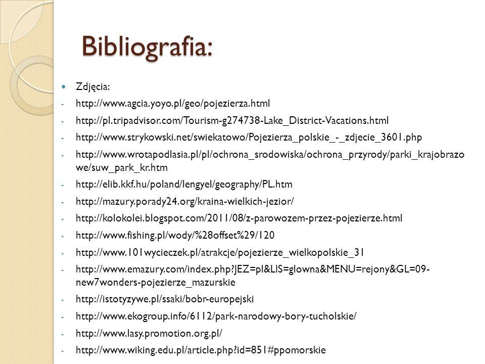 Bibliografia: Zdjęcia: - http://www.agcia.yoyo.pl/geo/pojezierza.html - http://pl.tripadvisor.com/Tourism-g274738-Lake_District-Vacations.html - http: