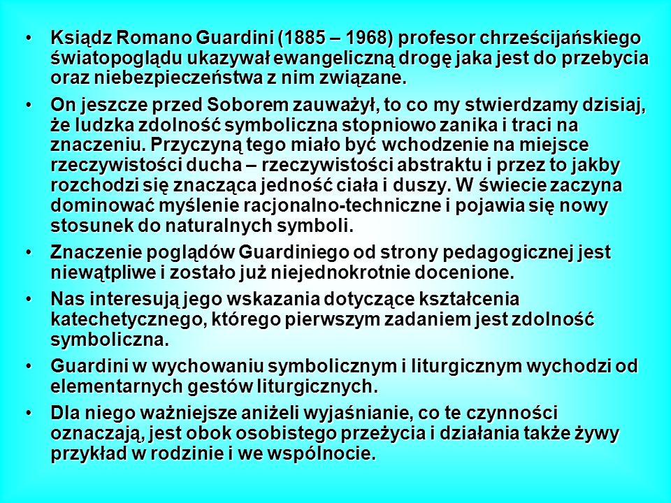 Ksiądz Romano Guardini (1885 – 1968) profesor chrześcijańskiego światopoglądu ukazywał ewangeliczną drogę jaka jest do przebycia oraz niebezpieczeństw