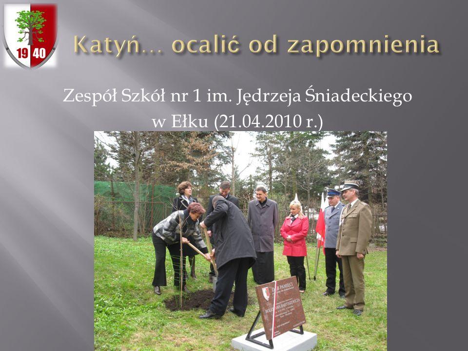 Zespół Szkół nr 1 im. Jędrzeja Śniadeckiego w Ełku (21.04.2010 r.)