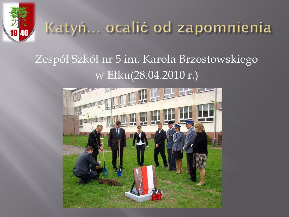Zespół Szkół nr 5 im. Karola Brzostowskiego w Ełku(28.04.2010 r.)