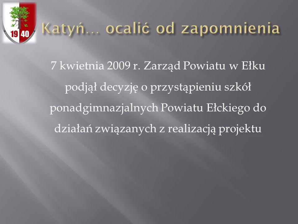7 kwietnia 2009 r. Zarząd Powiatu w Ełku podjął decyzję o przystąpieniu szkół ponadgimnazjalnych Powiatu Ełckiego do działań związanych z realizacją p